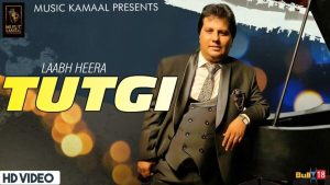 Tutgi Lyrics – Labh Heera