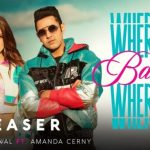 Where Baby Where Lyrics – Gippy Grewal Ft. Amanda Cerny