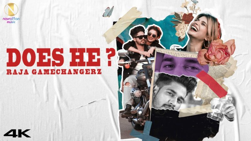 Does He? Lyrics – Raja Game Changerz