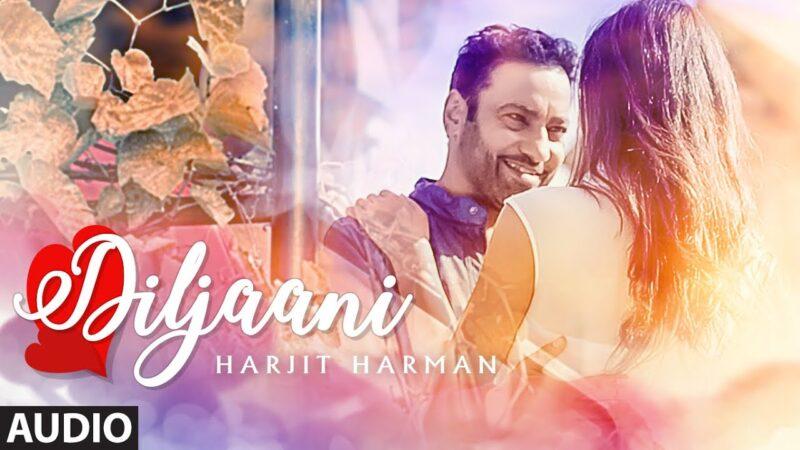 Diljaani Lyrics – Harjit Harman