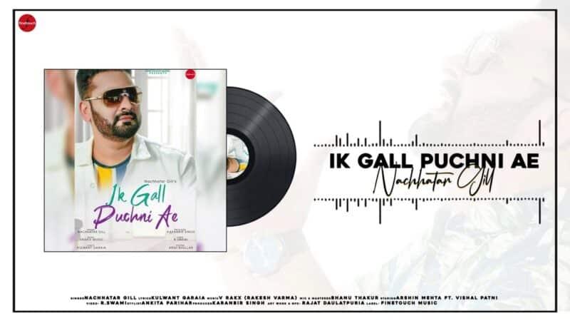 Ik Gall Puchni Ae Lyrics – Nachhatar Gill