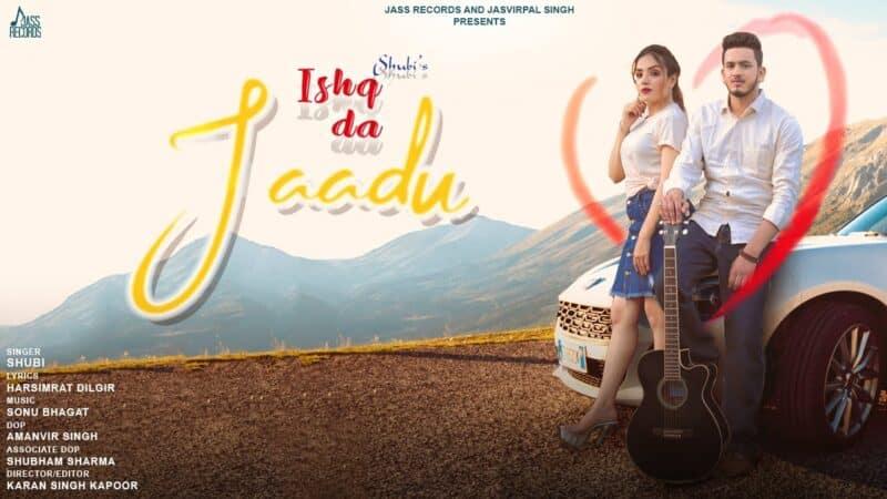 Ishq Da Jaadu Lyrics – Shubi