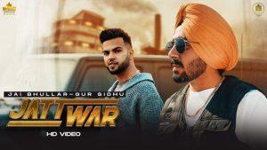 Jatt War Lyrics – Jai Bhullar Ft. Gur Sidhu