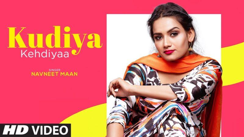 Kudiya Kehdiyaa Lyrics – Navneet Mann