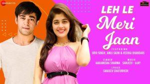 Leh Le Meri Jaan Lyrics – Aakanksha Sharma