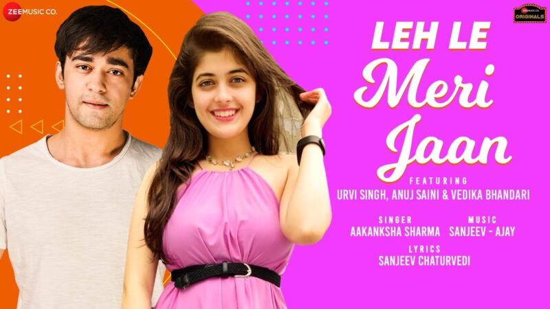 Leh Le Meri Jaan Lyrics – Aakanksha Sharma