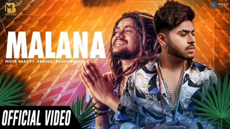 Malana Lyrics – Mista Baaz & Hansraj Raghuwanshi