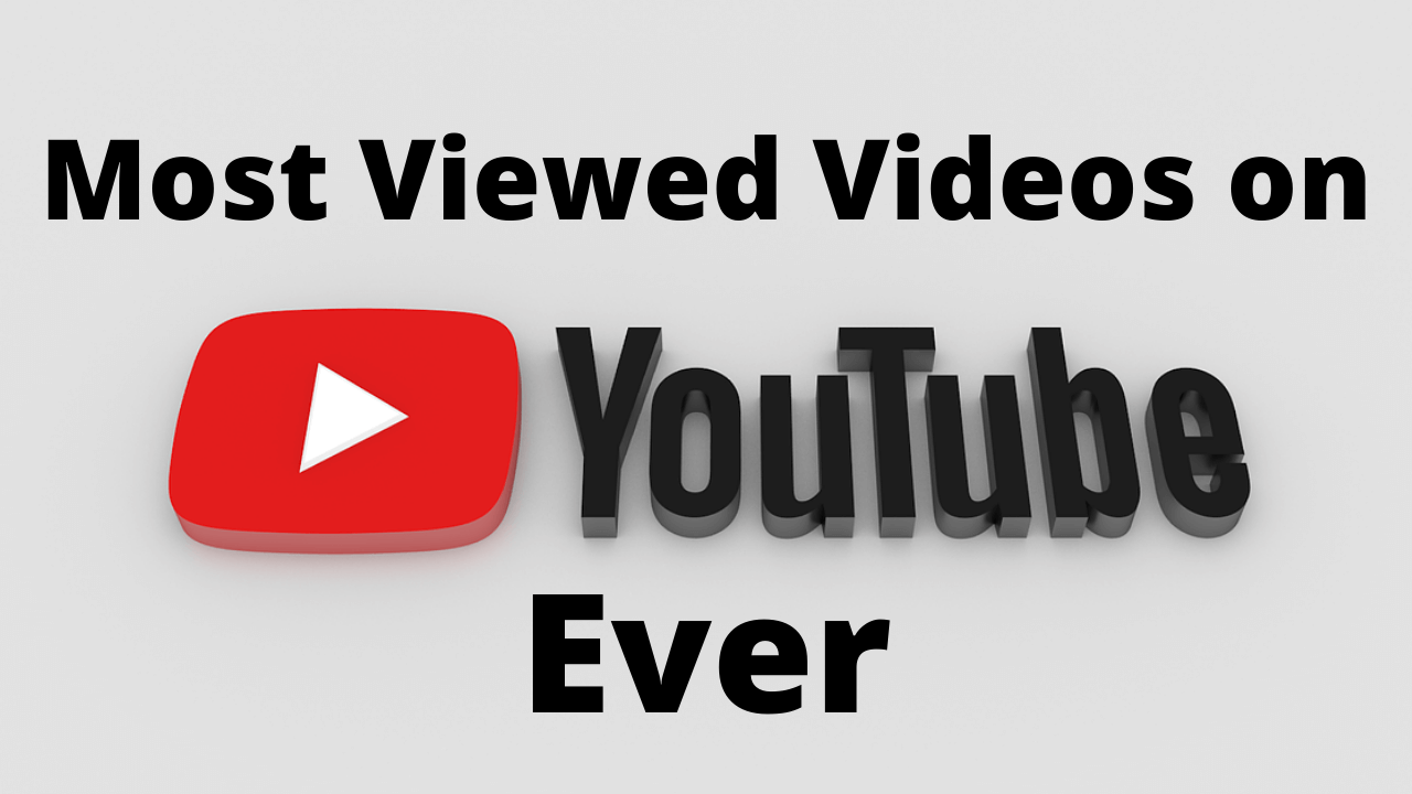 20 Most Viewed Videos on YouTube Ever