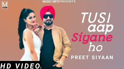 Tusi Aap Siyane Ho Lyrics – Preet Siyaan