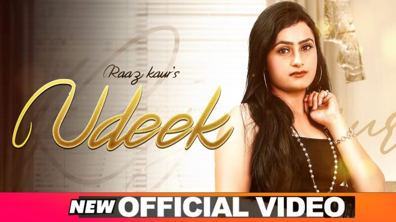 Udeek Lyrics – Raaz Kaur