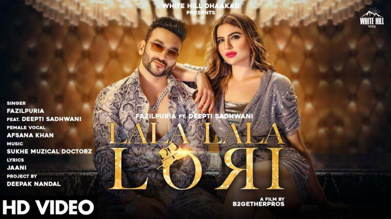 Lala Lala Lori Lyrics – Fazilpuria & Afsana Khan