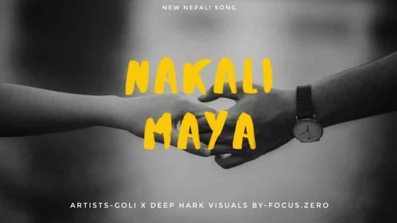 Nakali Maya Lyrics – GOLi & Deep Harks