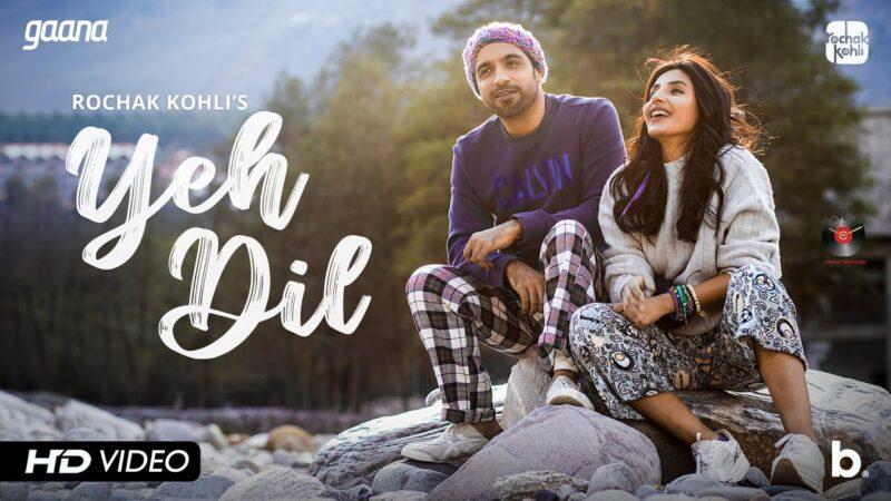 Yeh Dil Lyrics – Rochak Kohli