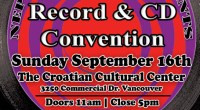 Sunday September 16th 2012 is our semi-annual Record & CD Convention at The Croatian Cultural Center (3250 Commercial Drive). Admission is $3 11am-5pm (No Early Bird!) For more info call […]