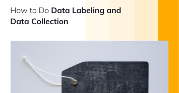Data labeling and collection