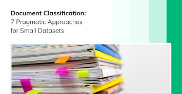 Document Classification: 7 Pragmatic Approaches for Small Datasets