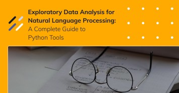Exploratory Data Analysis for Natural Language Processing: A Complete Guide to Python Tools