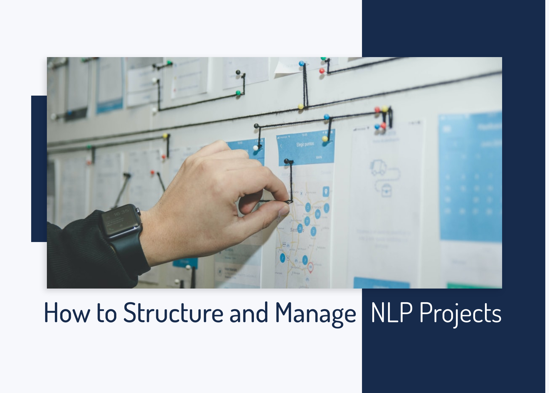How to Structure and Manage Natural Language Processing (NLP) Projects