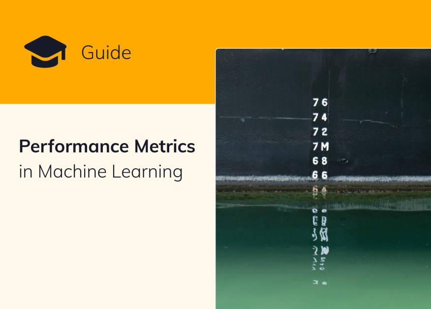 Performance Metrics in Machine Learning [Complete Guide]