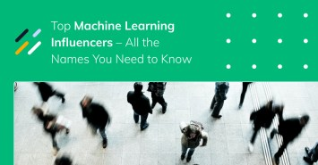 Top Machine Learning Influencers – All The Names You Need to Know