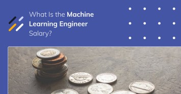 What Is the Machine Learning Engineer Salary?