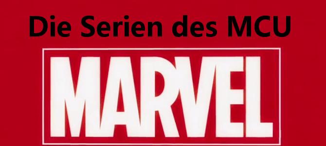 Marvel – MCU, die Welt der Serien