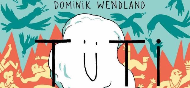 Tüti von Dominik Wendland +Rezension+