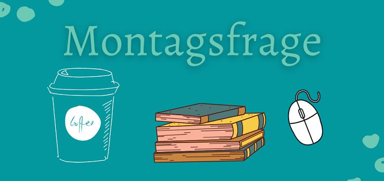 | Montagsfrage | Wie sieht euer Leseverhalten aus?