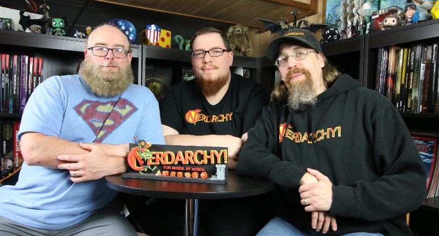 nerdarchy crew Nerdarchist Dave, Nate the Nerdarch, Nerdarchist Ted