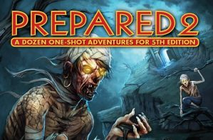 Kobold Press Prepared 2 Adventure Collection: the Good, the Bad and the Ugly