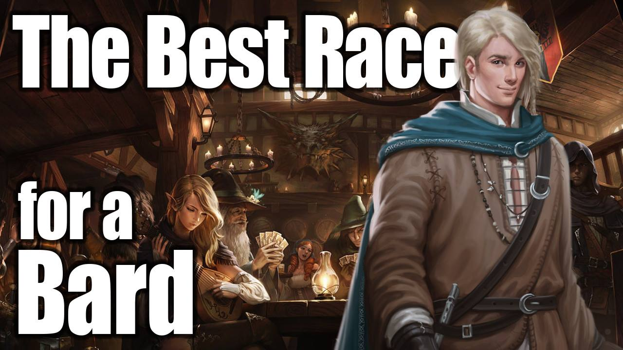 D&D Bard 5e – Best Race in 5th Edition Dungeons and Dragons