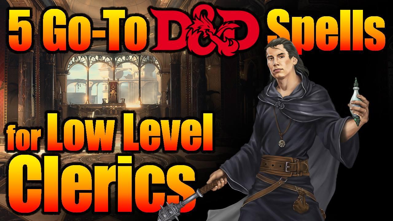 5 Go to Tier 1 D&D Cleric Spells – Nerdarchy