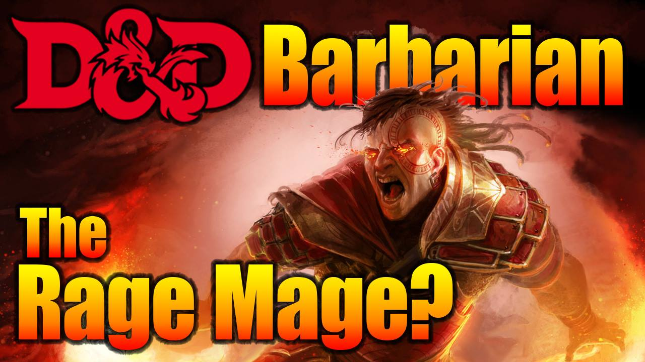 D&D Barbarian 5E – Things You Can do While you Rage – Nerdarchy