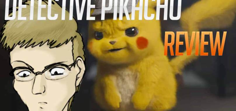NEH Podcast: Detective Pikachu Review