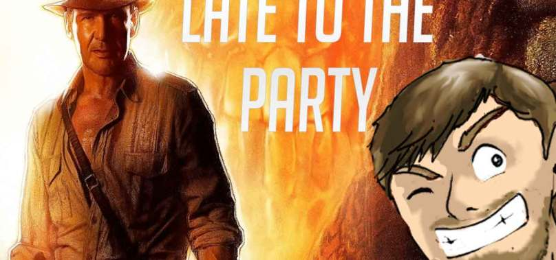 Late to the Party Ep2: Indiana Jones