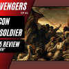 NEHvengers Ep14: The Falcon and The Winter Soldier – Episode 5 Review