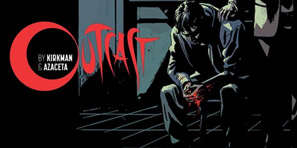 Outcast: il nuovo horror di Kirkman