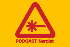 Nerdist Podcast