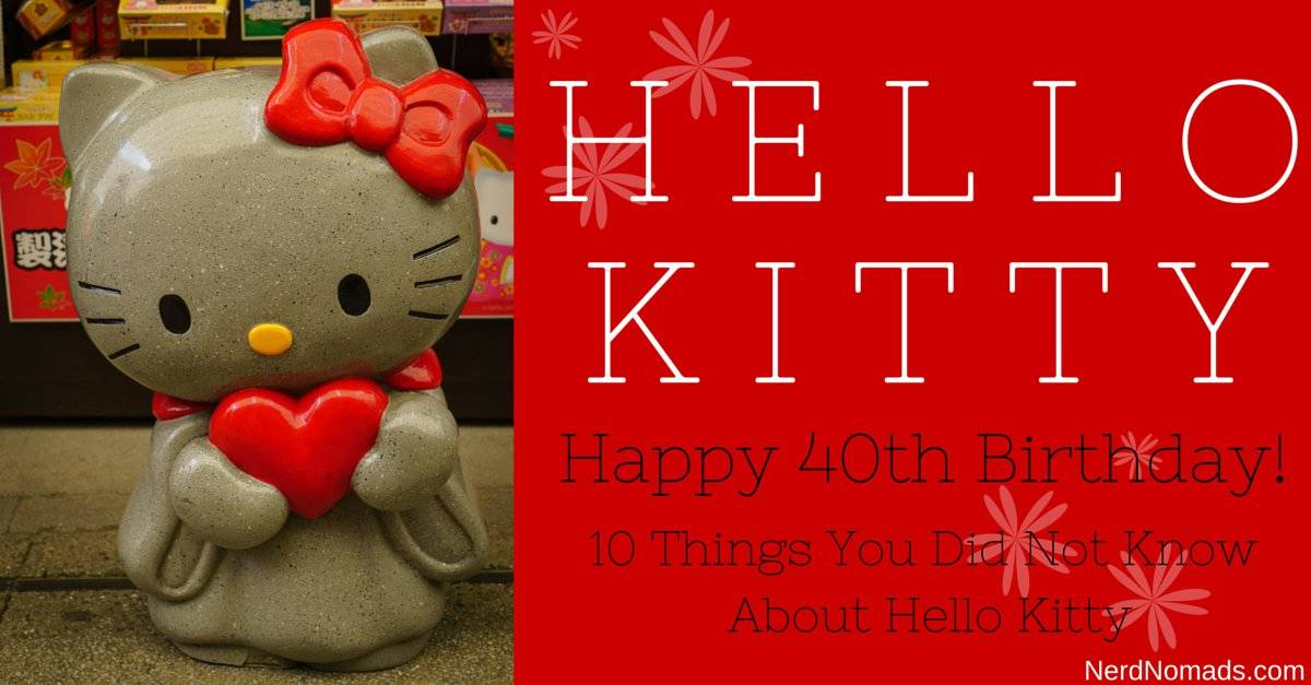 Happy 40th Birthday To Japan's Favourite Cat – Hello Kitty!