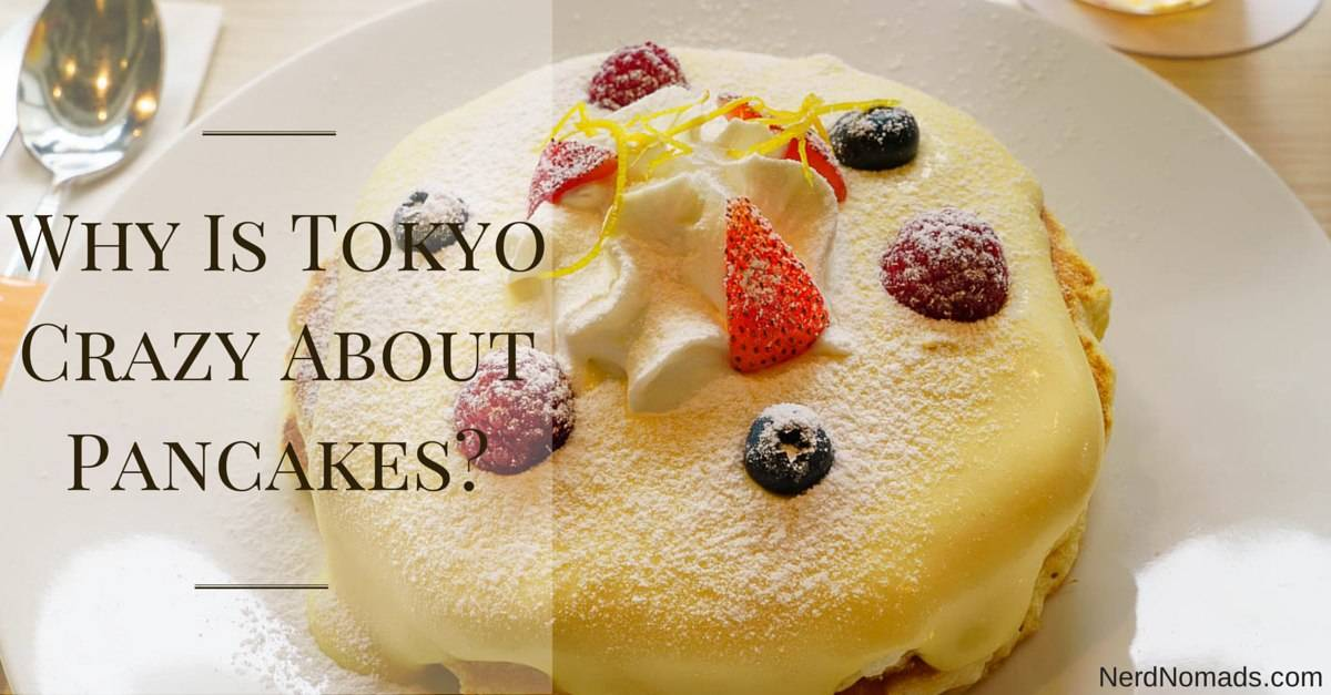 Why Is Tokyo Crazy About Pancakes?!