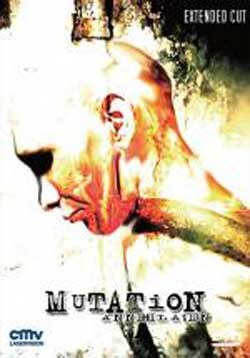 Film Review: Mutation Annihilation (2007)