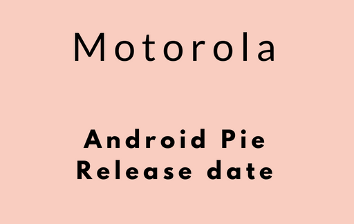 Android Pie motorola device list