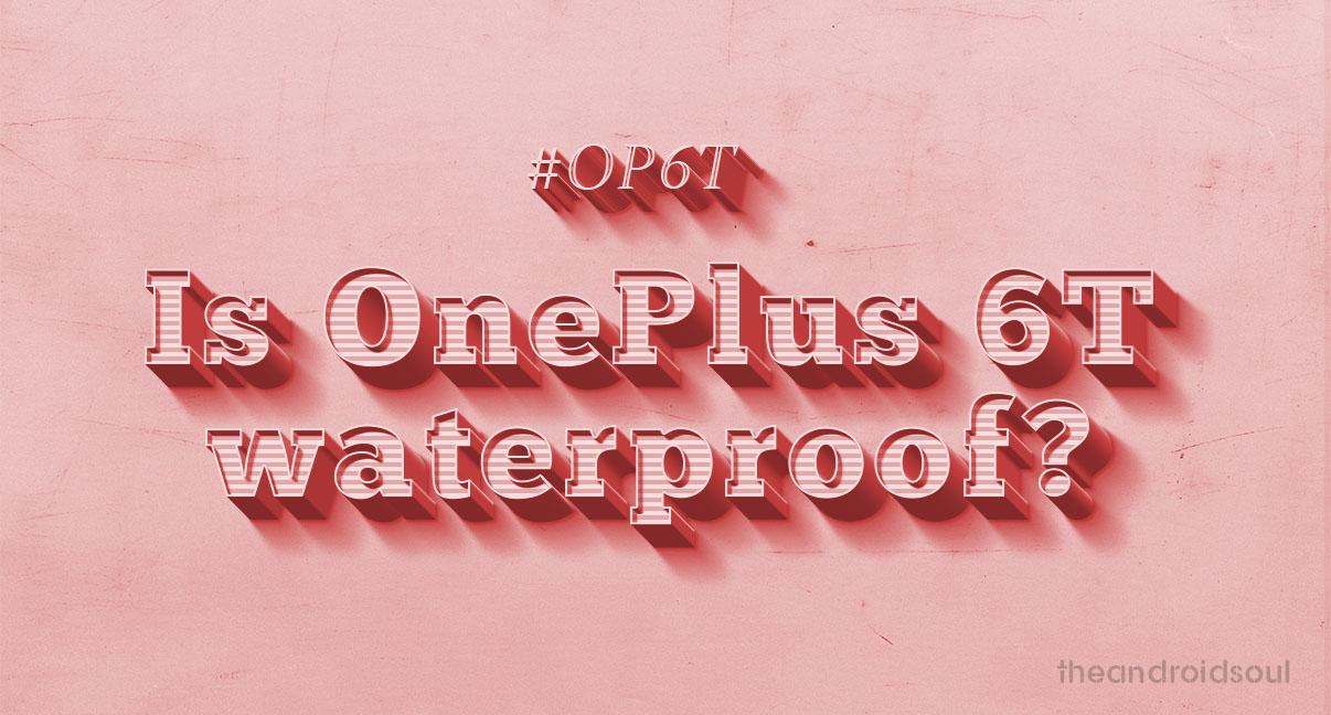 OnePlus 6T waterproof