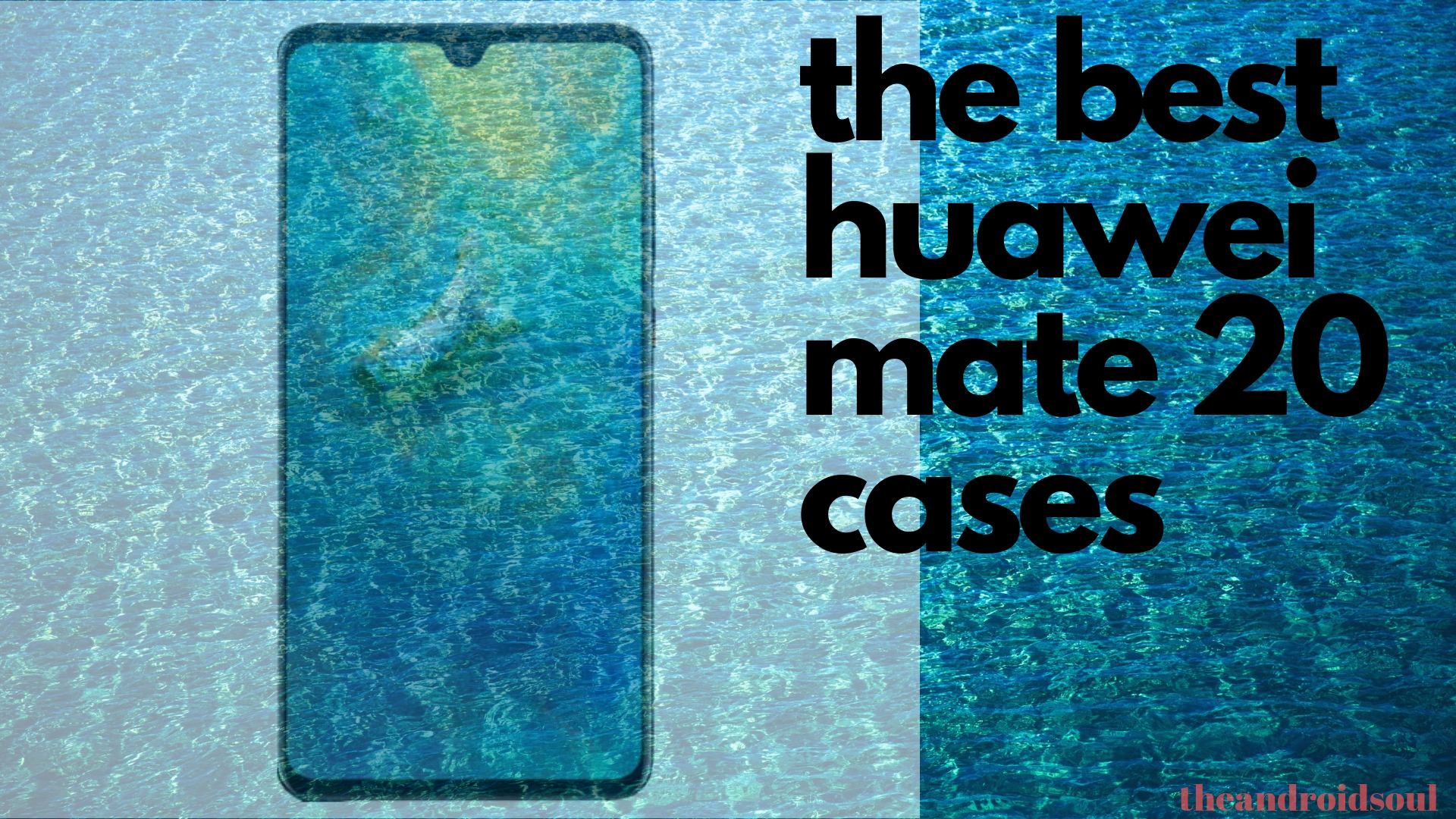 the best huawei mate 20 cases