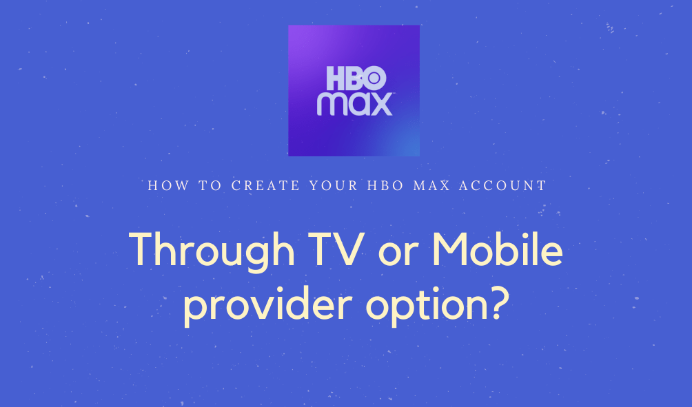 How to create your HBO Max account