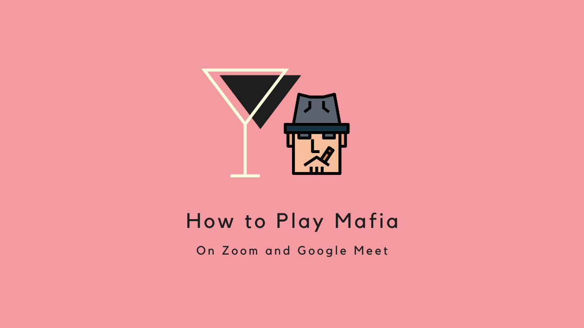 How to play Mafia on Zoom and Google Meet