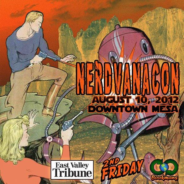 NerdvanaCon Downtown Mesa 2nd Friday August 2012