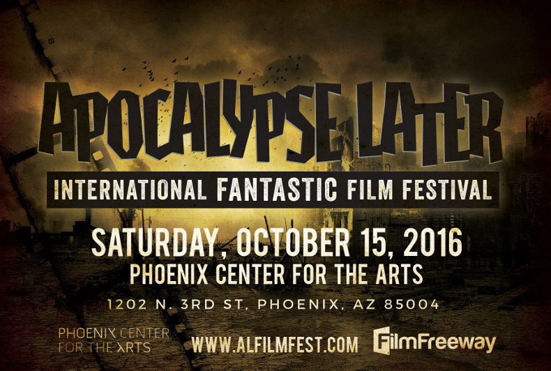 Apocalypse Later International Fantastic Film Festival - October 15, 2016