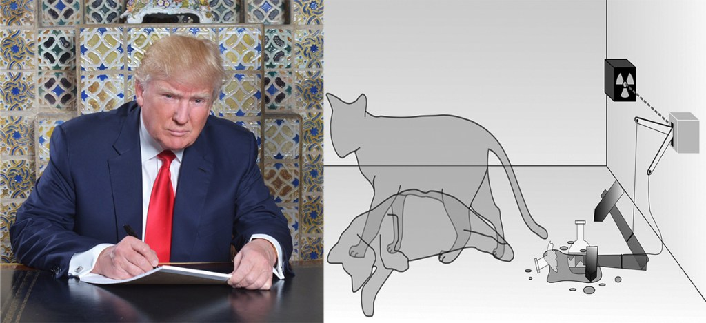 "President Trump perfecting the ""Schrödinger's Cat"" paradox."