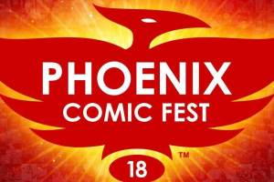 Phoenix Comic Fest 2018